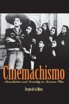 Cinemachismo ebook by Sergio de la Mora