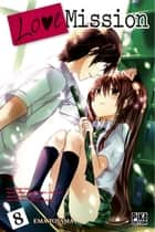 Love Mission T08 ebook by Ema Toyama