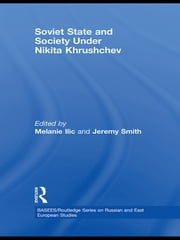Soviet State and Society Under Nikita Khrushchev ebook by