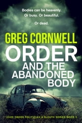 Order and the Abandoned Body ebook by Greg Cornwell