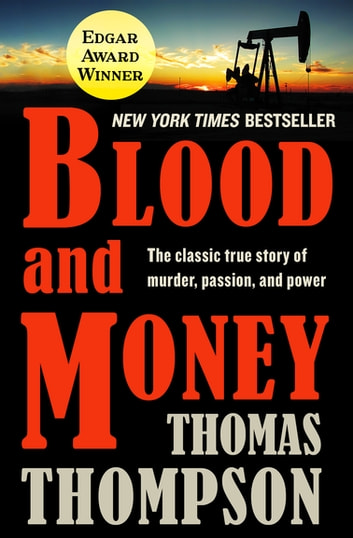 Blood and Money - The Classic True Story of Murder, Passion, and Power ekitaplar by Thomas Thompson