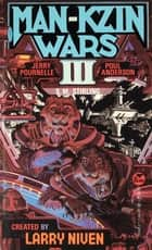 Man-Kzin Wars III ebook by Larry Niven