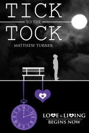 Tick to the Tock ebook by Matthew Turner