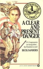 Ben Slayton, T-Man: A Clear and Present Danger - Book #1 ebook by Buck Sanders