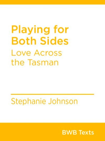 Playing for Both Sides - Love Across the Tasman ebook by Stephanie Johnson