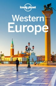 Lonely Planet Western Europe ebook by Lonely Planet,Alexis Averbuck,Kerry Christiani,Emilie Filou,Duncan Garwood,Anthony Ham,Catherine Le Nevez,Andrea Schulte-Peevers,Helena Smith,Neil Wilson