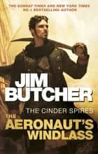 The Aeronaut's Windlass - The Cinder Spires, Book One ebook by