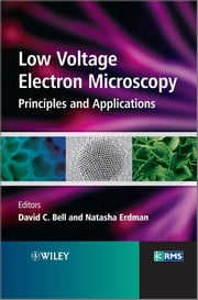 Low Voltage Electron Microscopy - Principles and Applications ebook by David C. Bell,Natasha Erdman