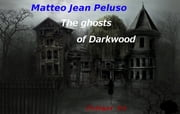 The ghosts of Darkwood- October 31 ebook by Matteo Jean Peluso