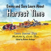 Emma and Sara Learn About Harvest Time ebook by Leora Janson Sipp