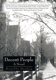 Decent People - A Novel ebook by Donella Dunlop