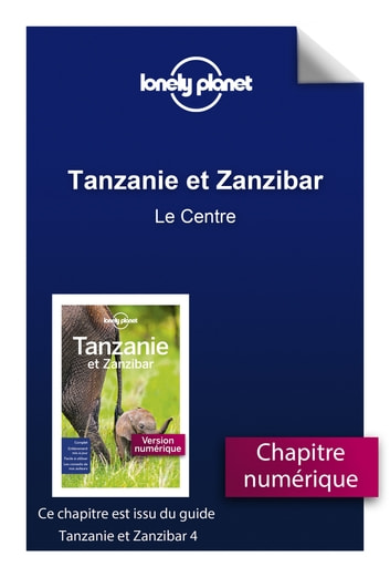 Tanzanie et Zanzibar - Le Centre ebook by LONELY PLANET FR