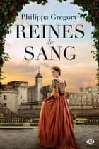 Reines de sang ebook by Mathias Lefort, Philippa Gregory