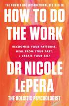 How To Do The Work - The Sunday Times Bestseller ebook by Nicole LePera