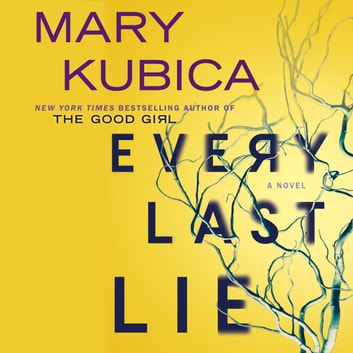 Every Last Lie audiobook by Mary Kubica