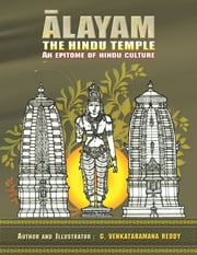 Alayam the Hindu Temple - An Epitome of Hindu Culture ebook by G. Venkataramana Reddy