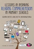 Lessons in Teaching Reading Comprehension in Primary Schools ebook by Ms. Suzanne Horton, Ms. Branwen Bingle, Louise Beattie