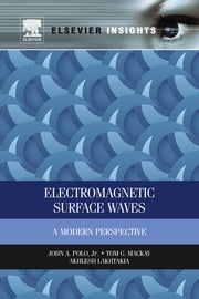 Electromagnetic Surface Waves - A Modern Perspective ebook by John Polo,Tom Mackay,Akhlesh Lakhtakia