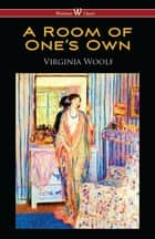 A Room of One's Own (Wisehouse Classics Edition) ebook by Virginia Woolf