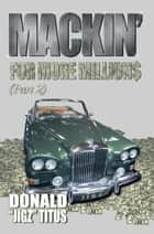 Mackin for More Millions (Pt-2) ebook by Donald Jigz Titus
