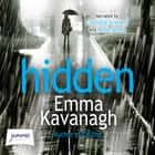 Hidden audiobook by Emma Kavanagh