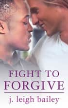 Fight to Forgive ebook by