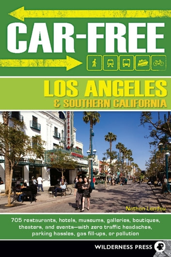 Car-Free Los Angeles and Southern California ebook by Nathan Landau