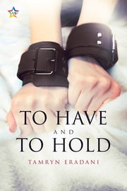 To Have and To Hold ebook by Tamryn Eradani