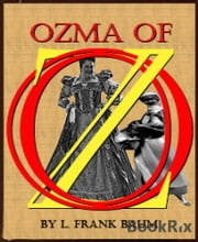 Ozma of Oz (Illustrated) ebook by L. Frank Baum