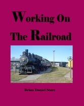 Working on the Railroad ebook by Brian Starr