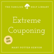 Extreme Couponing ebook by Mary Potter Kenyon