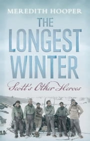 The Longest Winter - Scott's Other Heroes ebook by Meredith Hooper