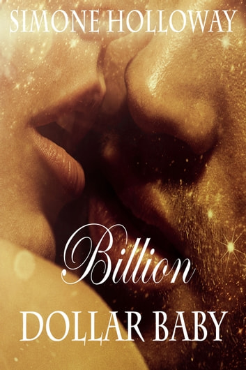 Billion Dollar Baby (Book 2, Part 2) ebook by Simone Holloway