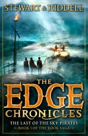 The Edge Chronicles 7: The Last of the Sky Pirates - First Book of Rook ebook by Paul Stewart,Chris Riddell