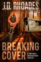 Breaking Cover eBook by J.D. Rhoades