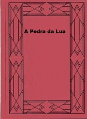 A Pedra da Lua ebook by Wilkie Collins