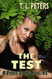 The Test, A Fierce Stone Novel #2 ebook by T.L. Peters
