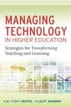 Managing Technology in Higher Education ebook by A. W. (Tony) Bates,Albert Sangra
