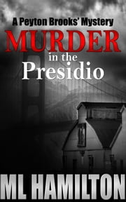 Murder in the Presidio ebook by ML Hamilton