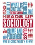 Heads Up Sociology ebook by DK