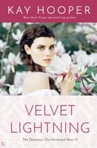 Velvet Lightning ebook by Kay Hooper