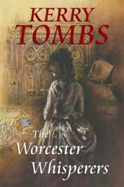 The Worcester Whisperers ebook by Tombs, Kerry