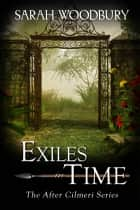 Exiles in Time (The After Cilmeri Series) ebook by