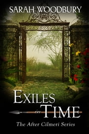 Exiles in Time (The After Cilmeri Series) ebook by Sarah Woodbury