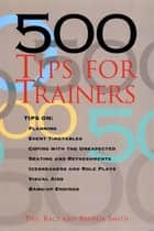 500 Tips for Trainers ebook by Phil Race,Brenda Smith