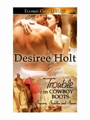 Trouble in Cowboy Boots ebook by Desiree Holt
