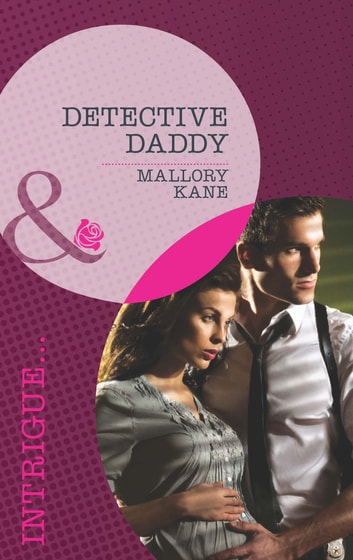 Detective Daddy (Mills & Boon Intrigue) (Situation: Christmas, Book 1) ebook by Mallory Kane