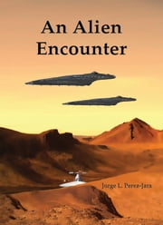 An Alien Encounter ebook by Jorge Perez-Jara