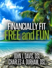 Financially Fit Free and Fun ebook by John Davis,Charles Durham