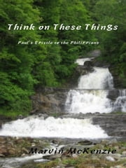 Think on These Things ebook by Marvin McKenzie